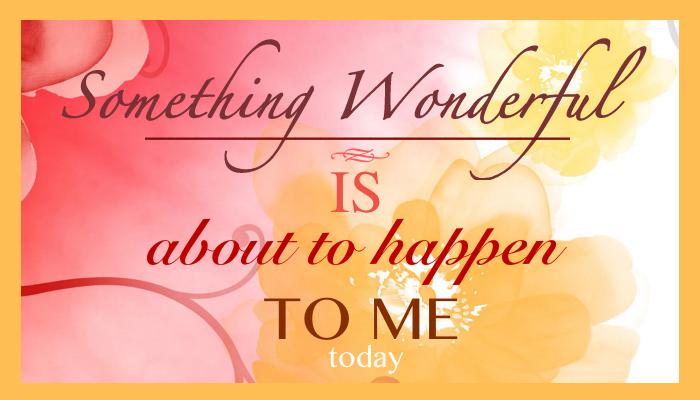affirmation-something-wonderful